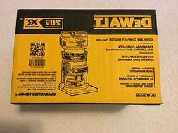 New Dewalt DCW600B 20V Max XR Brushless Cordless Compact Rou